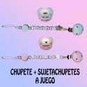 Chupete y Sujetachupetes a juego